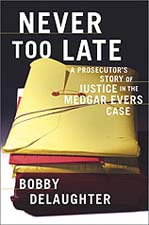 Never Too Late by Bobby DeLaughter