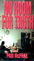 No Room for Truth by Pam McPhail